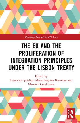 The EU and the Proliferation of Integration Principles under the Lisbon Treaty: 1st Edition (Hardback) book cover