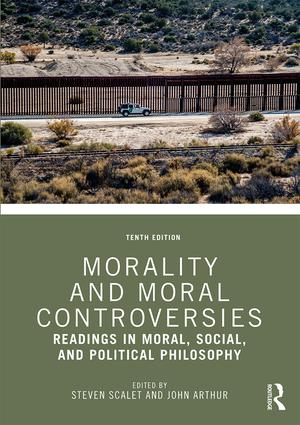 Morality and Moral Controversies: Readings in Moral, Social, and Political Philosophy book cover