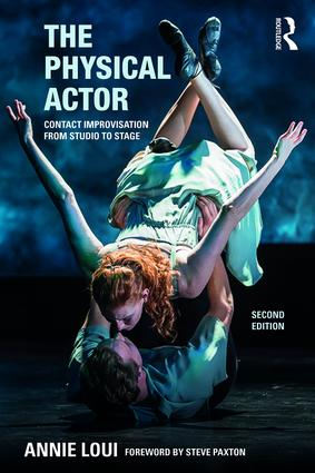 The Physical Actor: Contact Improvisation from Studio to Stage book cover