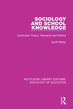 Sociology and School Knowledge: Curriculum Theory, Research and Politics book cover