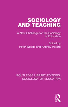 Sociology and Teaching: A New Challenge for the Sociology of Education book cover