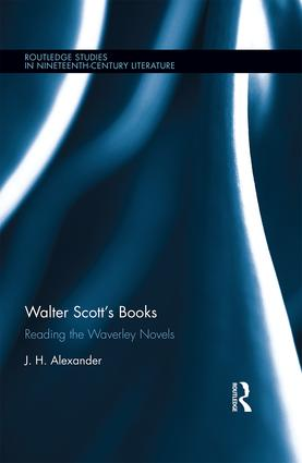 Walter Scott's Books: Reading the Waverley Novels, 1st Edition (Hardback) book cover