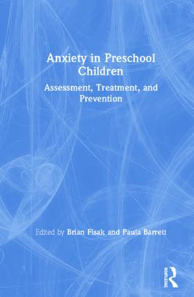 Anxiety in Preschool Children: Assessment, Treatment, and Prevention book cover