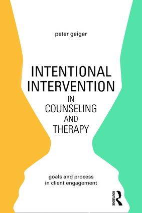 Intentional Intervention in Counseling and Therapy: Goals and process in client engagement, 1st Edition (Paperback) book cover