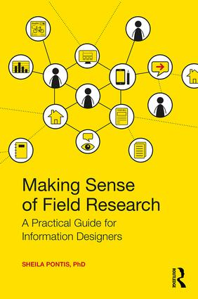 Making Sense of Field Research: A Practical Guide for Information Designers book cover