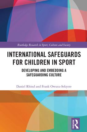 International Safeguards for Children in Sport: Developing and Embedding a Safeguarding Culture book cover