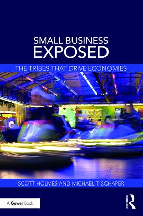 Small Business Exposed: The Tribes That Drive Economies, 1st Edition (Paperback) book cover