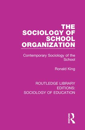 The Sociology of School Organization: Contemporary Sociology of the School, 1st Edition (Paperback) book cover