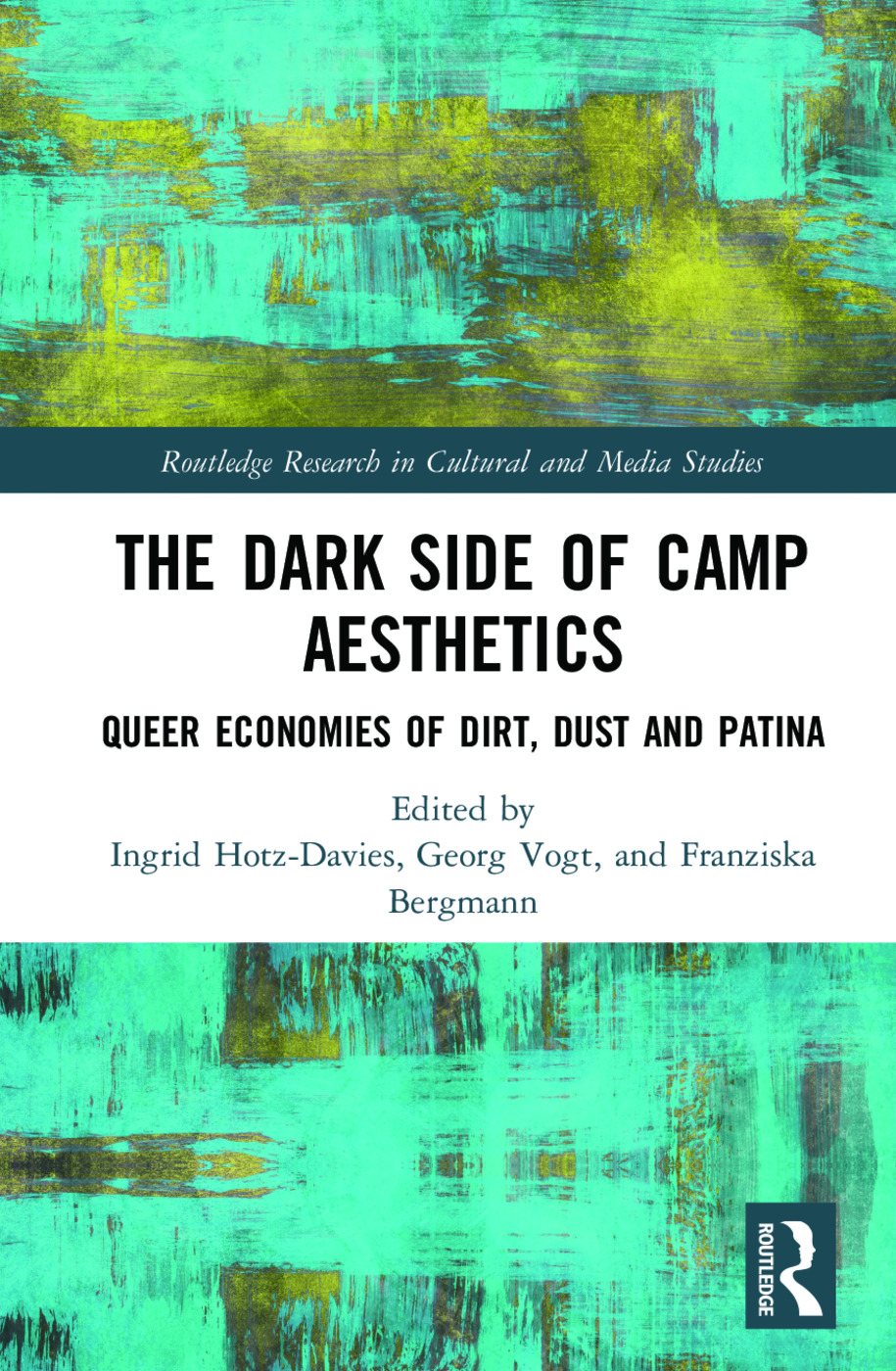 The Dark Side of Camp Aesthetics: Queer Economies of Dirt, Dust and Patina book cover