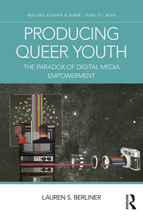 Producing Queer Youth: The Paradox of Digital Media Empowerment book cover