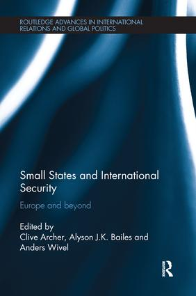 Small States and International Security: Europe and Beyond book cover