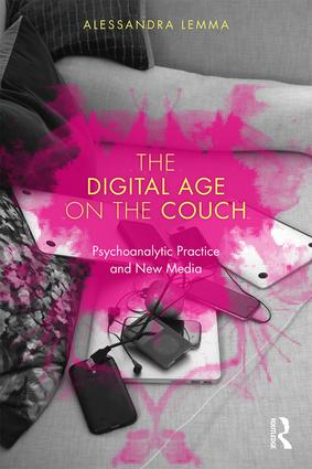 The Digital Age on the Couch: Psychoanalytic Practice and New Media (Paperback) book cover