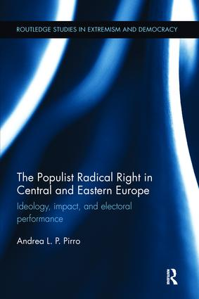 The Populist Radical Right in Central and Eastern Europe: Ideology, impact, and electoral performance book cover