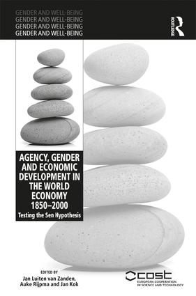 Agency, Gender and Economic Development in the World Economy 1850–2000: Testing the Sen Hypothesis (Hardback) book cover