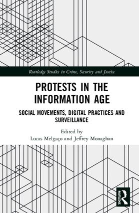 Protests in the Information Age: Social Movements, Digital Practices and Surveillance book cover