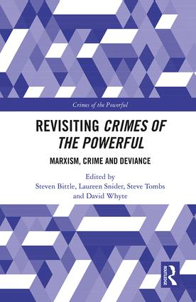 Revisiting Crimes of the Powerful: Marxism, Crime and Deviance book cover