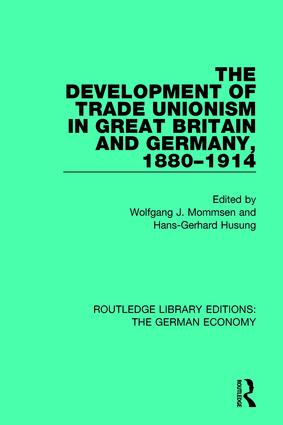 The Development of Trade Unionism in Great Britain and Germany, 1880-1914 book cover