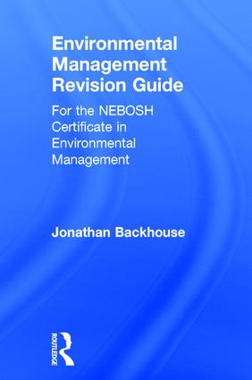 Environmental Management Revision Guide: For the NEBOSH Certificate in Environmental Management, 1st Edition (Hardback) book cover