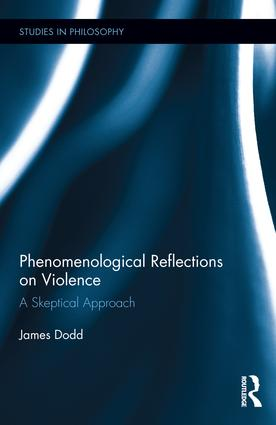Phenomenological Reflections on Violence: A Skeptical Approach (Hardback) book cover