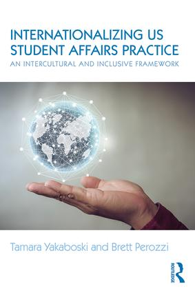 Internationalizing US Student Affairs Practice: An Intercultural and Inclusive Framework, 1st Edition (Paperback) book cover