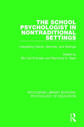 The School Psychologist in Nontraditional Settings: Integrating Clients, Services, and Settings book cover
