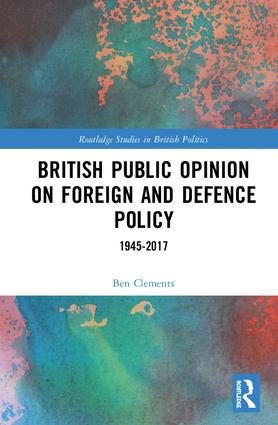 British Public Opinion on Foreign and Defence Policy: 1945-2017 book cover