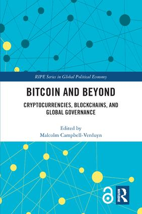 Bitcoin and Beyond (Open Access): Cryptocurrencies, Blockchains, and Global Governance, 1st Edition (Hardback) book cover
