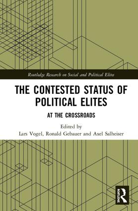 The Contested Status of Political Elites: At the Crossroads, 1st Edition (Hardback) book cover