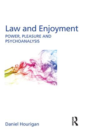 Law and Enjoyment: Power, Pleasure and Psychoanalysis book cover
