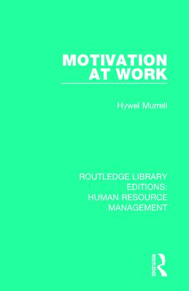 Motivation at Work: 1st Edition (Paperback) book cover