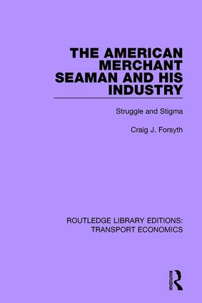 The American Merchant Seaman and His Industry: Struggle and Stigma book cover