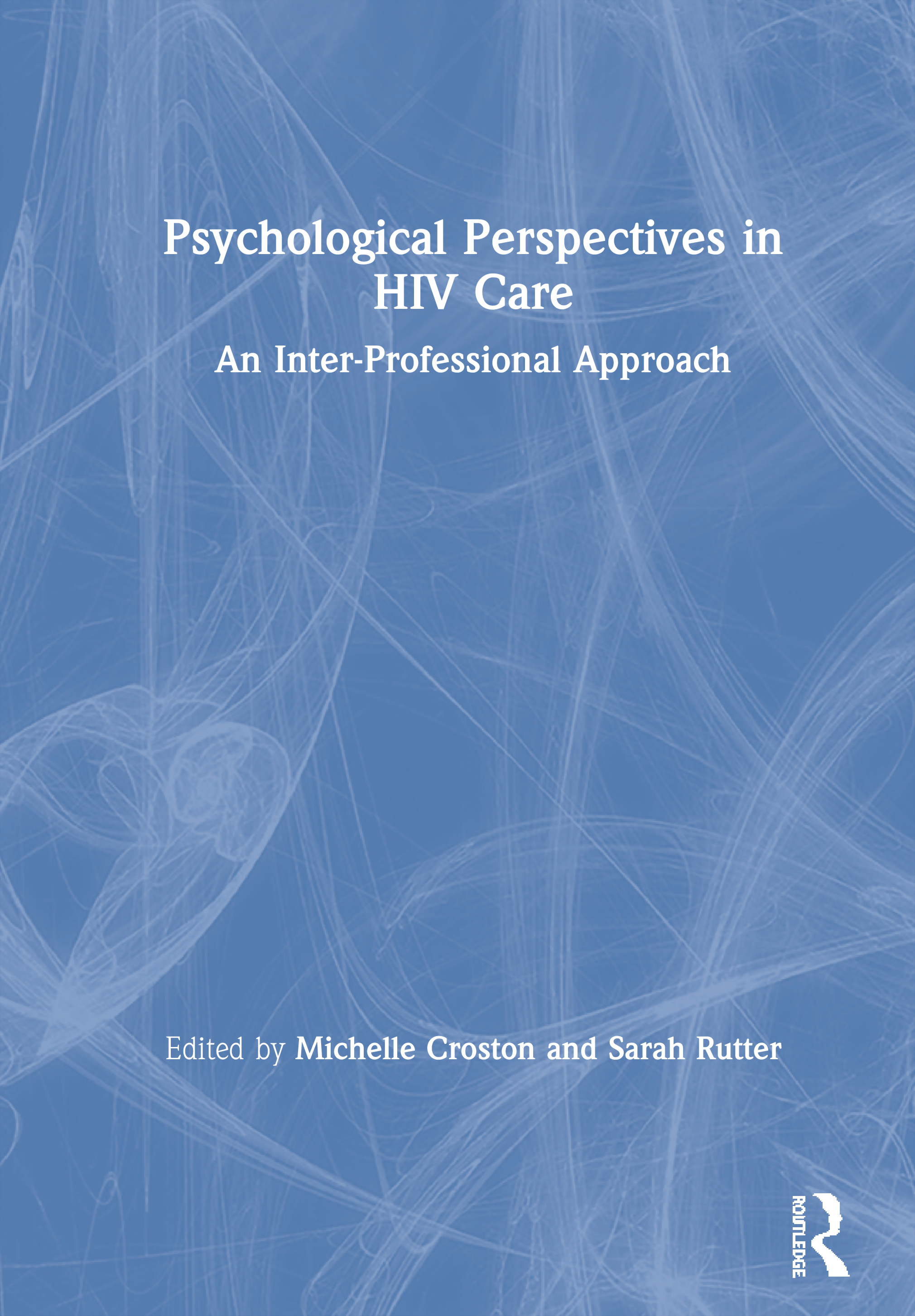 Psychological Perspectives in HIV Care: An Inter-Professional Approach, 1st Edition (Paperback) book cover
