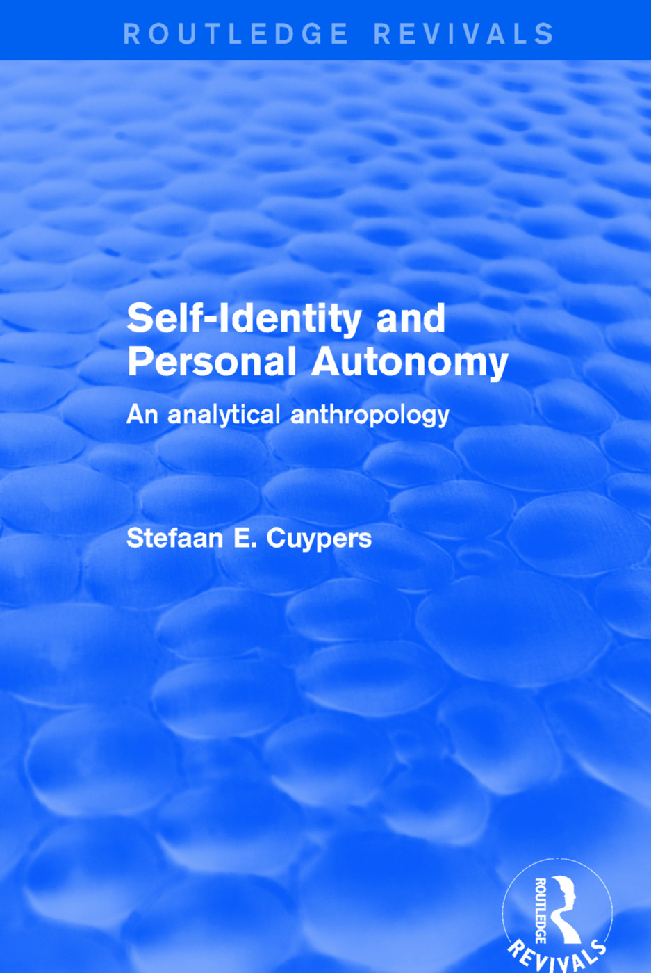 Revival: Self-Identity and Personal Autonomy (2001): An Analytical Anthropology book cover