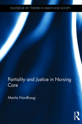 Partiality and Justice in Nursing Care book cover
