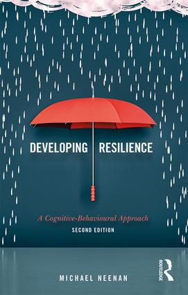 Developing Resilience: A Cognitive-Behavioural Approach, 2nd Edition (Paperback) book cover