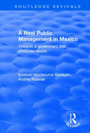 A New Public Management in Mexico: Towards a Government that Produces Results book cover