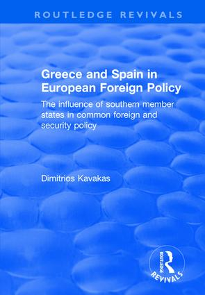 Greece and Spain in European Foreign Policy: The Influence of Southern Member States in Common Foreign and Security Policy book cover