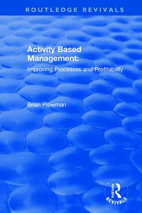 Activity Based Management: Improving Processes and Profitability book cover