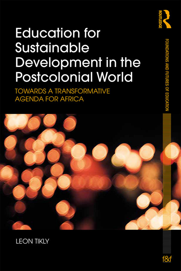 Education for Sustainable Development in the Postcolonial World: Towards a Transformative Agenda for Africa, 1st Edition (e-Book) book cover
