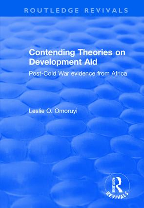 Contending Theories on Development Aid: Post-Cold War Evidence from Africa book cover