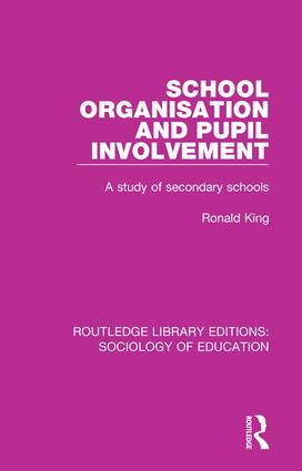 School Organisation and Pupil Involvement: A study of secondary schools, 1st Edition (Paperback) book cover
