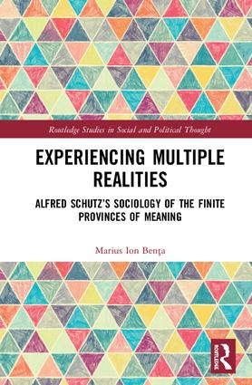 Experiencing Multiple Realities: Alfred Schutz's Sociology of the Finite Provinces of Meaning, 1st Edition (Hardback) book cover