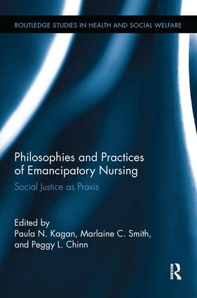 Philosophies and Practices of Emancipatory Nursing: Social Justice as Praxis book cover