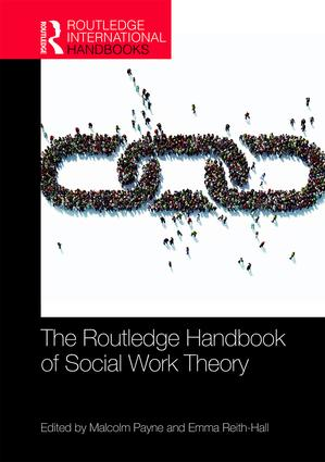 The Routledge Handbook of Social Work Theory book cover