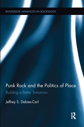 Punk Rock and the Politics of Place: Building a Better Tomorrow book cover