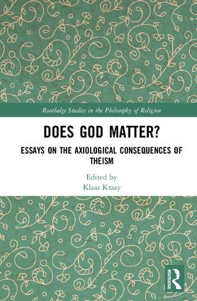 Does God Matter?: Essays on the Axiological Consequences of Theism book cover