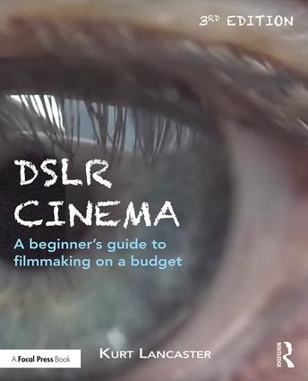 DSLR Cinema: A beginner's guide to filmmaking on a budget book cover