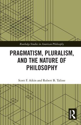 Pragmatism, Pluralism, and the Nature of Philosophy book cover