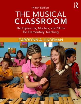 The Musical Classroom: Backgrounds, Models, and Skills for Elementary Teaching book cover