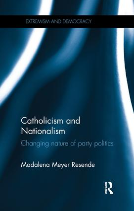 Catholicism and Nationalism: Changing Nature of Party Politics, 1st Edition (Paperback) book cover